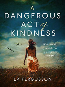 A Dangerous Act of Kindness by LP Fergusson