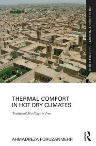 Thermal Comfort in Hot Dry Climates by Ahmadreza Foruzanmehr